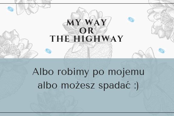 My way or he high way